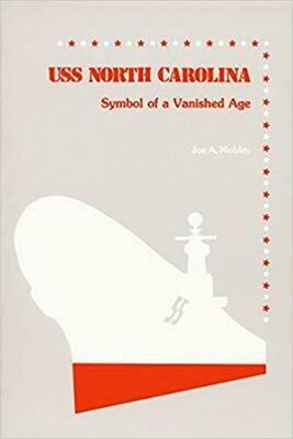 USS North Carolina: Symbol of a Vanished Age
