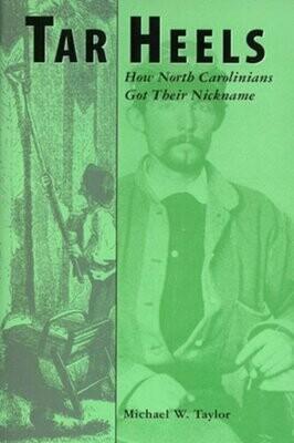 Tar Heels: How North Carolinians Got Their Nickname