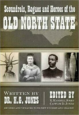 Scoundrels, Rogues & Heroes of the Old North State
