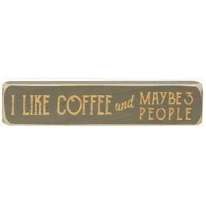 I Like Coffee and Maybe 3 People Sitter