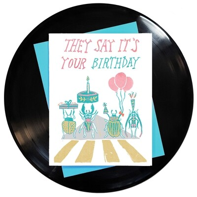 They Say It's Your Birthday Card