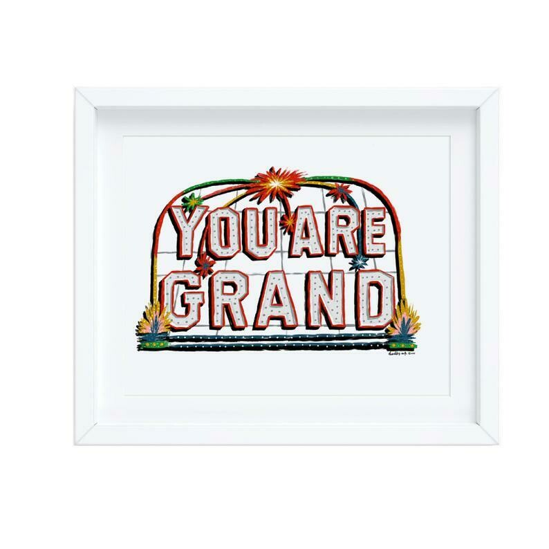You Are Grand, 8x10 Print