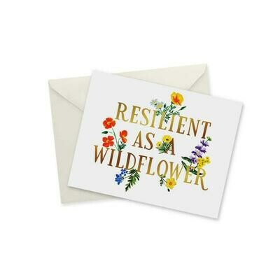 Resilient As A Wildflower Card