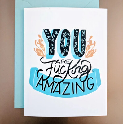 You Are Fucking Amazing, Friendship/Birthday Card