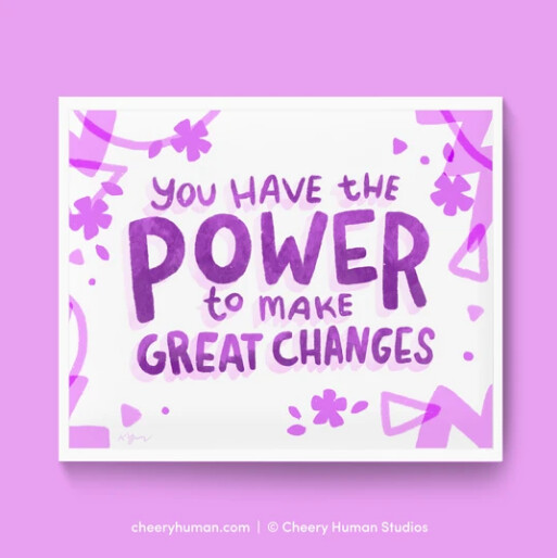Art Print, Everyday Pep Talks - Power to Make Change (8x10)