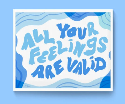 Art Print, Everyday Pep Talks - All Feelings are Valid (8x10)