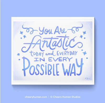 Art Print, Everyday Pep Talks - Fantastic Today and Everyday (8x10)