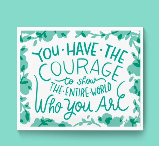 Art Print, Everyday Pep Talks - Courage (8x10)