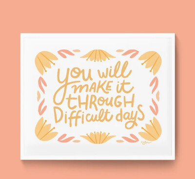 Art Print, Everyday Pep Talks - Make it Through Difficult Days (8x10)