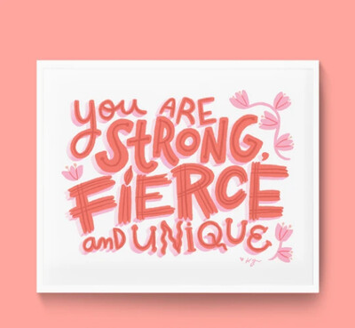 Art Print, Everyday Pep Talks - Strong, Fierce & Unique (8x10)