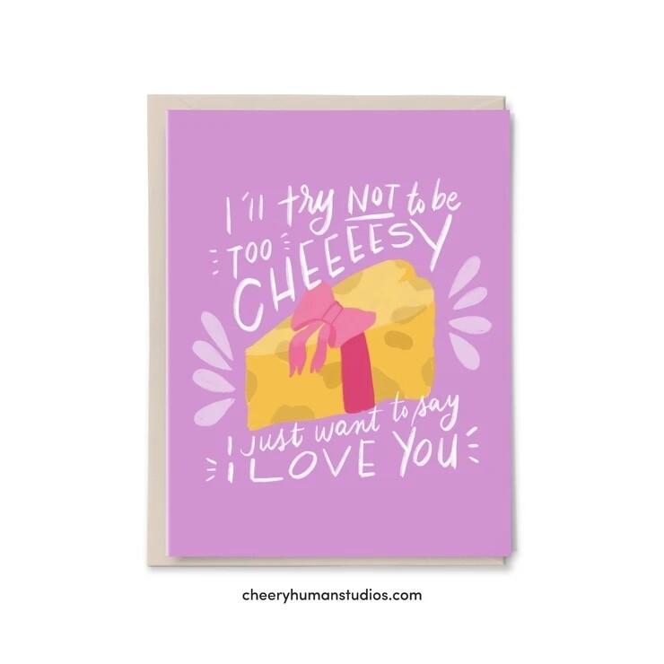 Not Too Cheesy, Love / Friendship Card