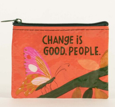 Change Is Good People Coin Purse