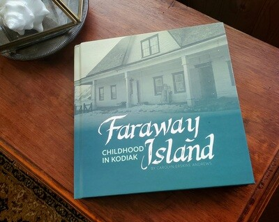 Faraway Island: Childhood in Kodiak