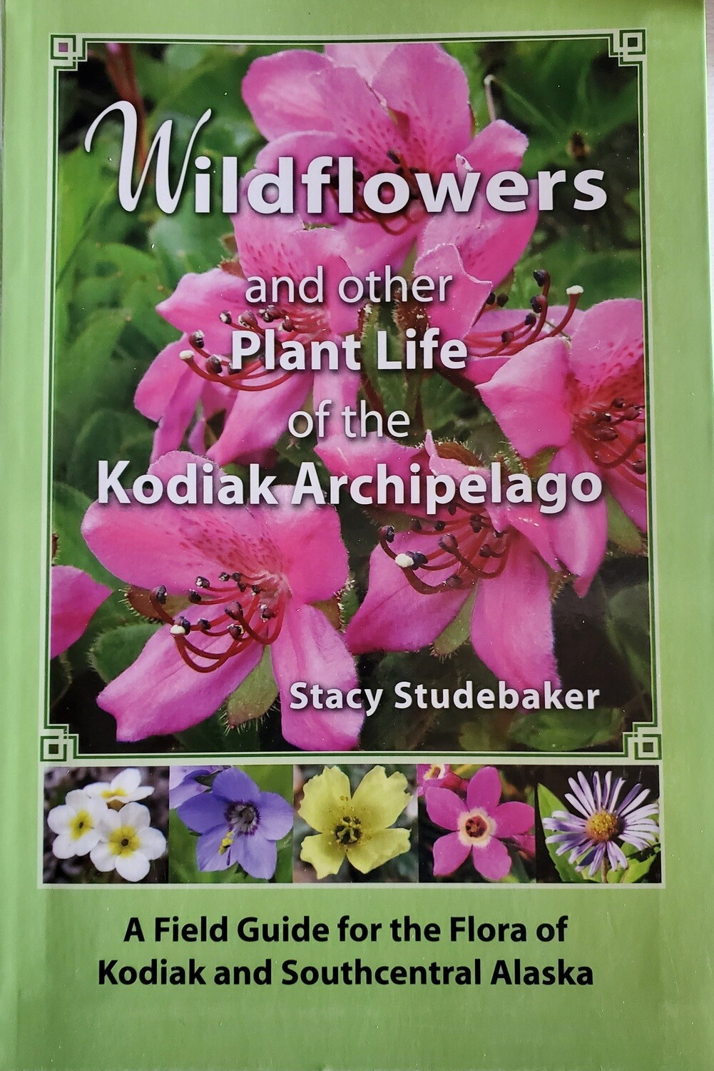 Wildflowers of the Kodiak Archi