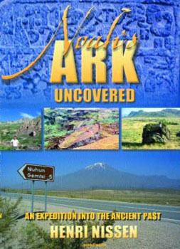 Noah's Ark Uncovered: The Search for Noah's Ark Nissen-1