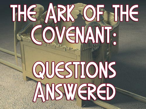Questions Answered: Ark of the Covenant QA-ArkCov