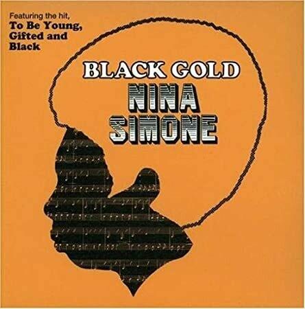 "Nina Simone ""Black Gold"""