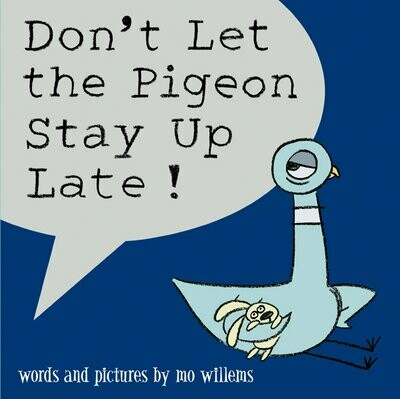 Don't Let the Pigeon Stay Up Late! - Willems - Hardcover