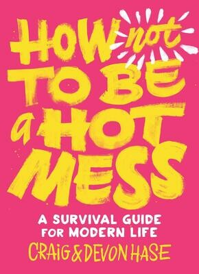 How Not to Be a Hot Mess - Hase