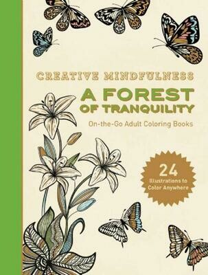 Creative Mindfulness- A Forest of Tranquility Coloring Book