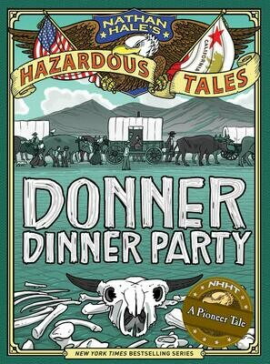 Hazardous Tale: Donner Dinner Party - Hale - Hardcover