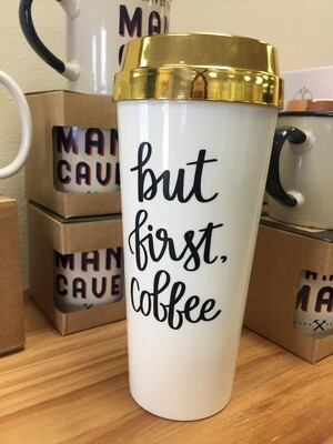 But First Coffee Travel Mug