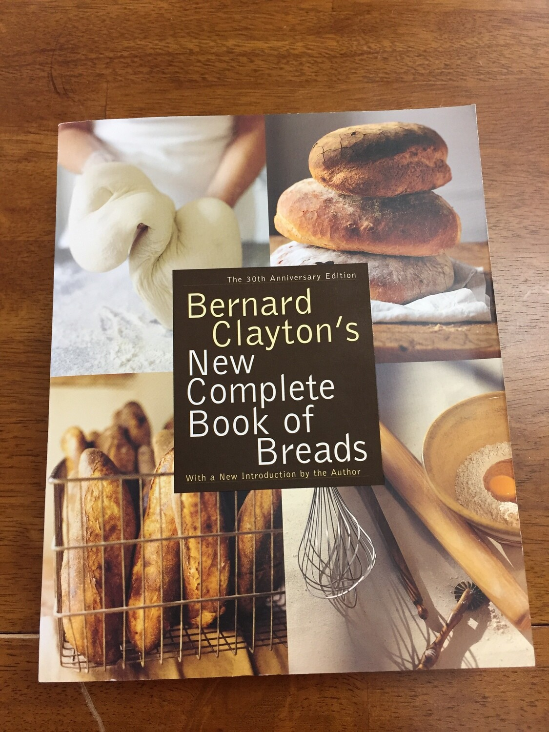Bernard Clayton's New Complete Book of Breads - New