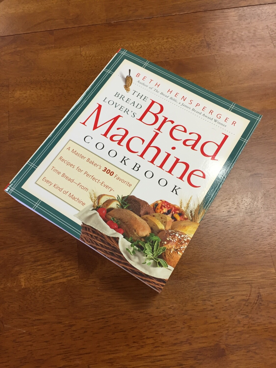 The Bread Lovers' Bread Machine Cookbook