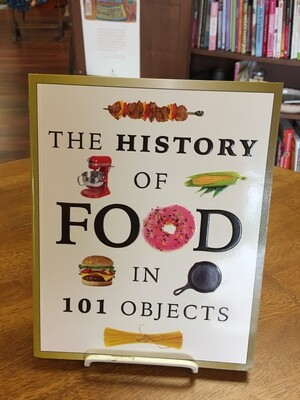 The History of Food in 101 Objects