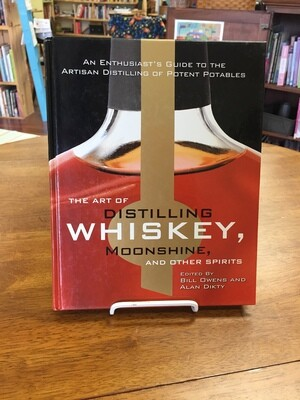 The Art of Distilling Whiskey, Mooshine, and other spirits