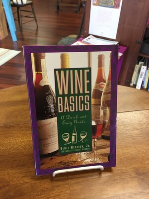 Wine Basics- A Quick and Easy Guide