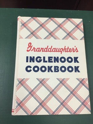 Granddaughter's Inglenook Cookbook
