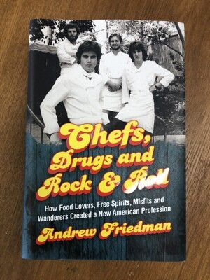 Chefs Drugs and Rock and Roll