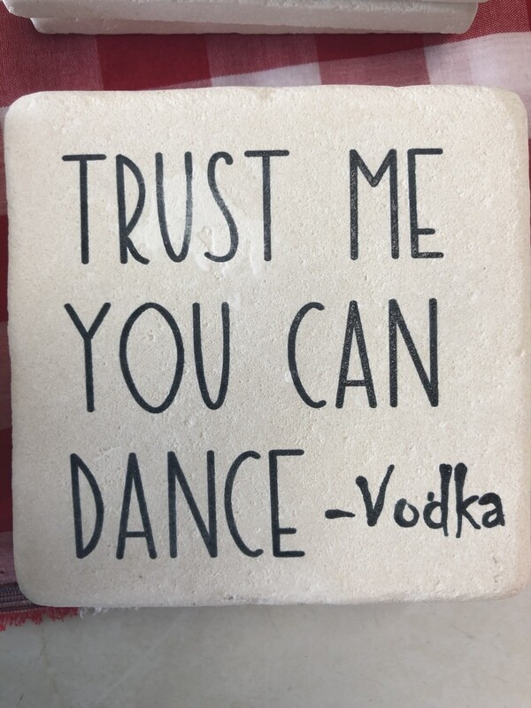 Trust Me You Can Dance Coaster