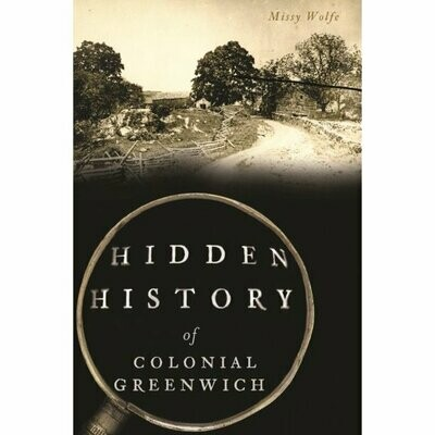 The Hidden History of Colonial Greenwich
