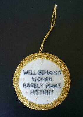 STN Well Behaved Women Ornament