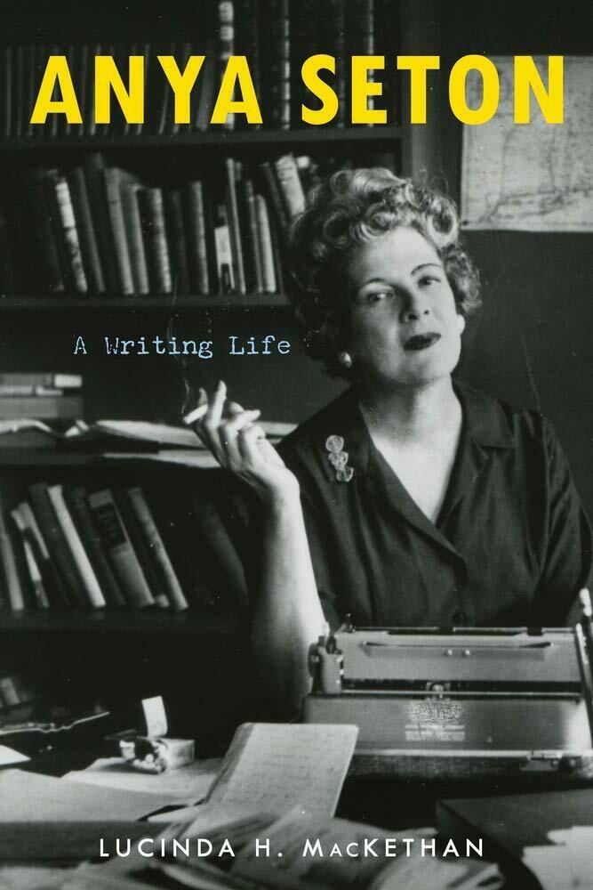 AMZ Anya Seton: A Writing Life
