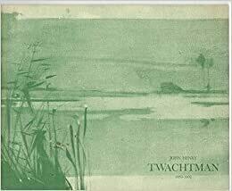 MU John Henry Twachtman: 1853-1902: Exhibition