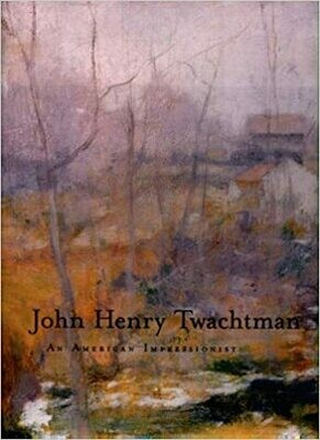 John Henry Twachtman: An American Impressionist