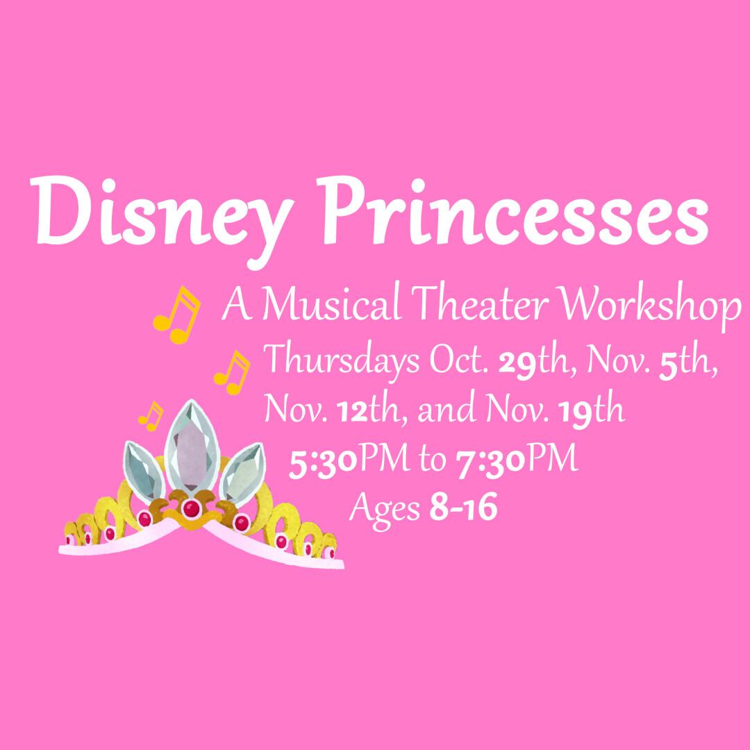 Disney Princesses ~ A Musical Theater Workshop