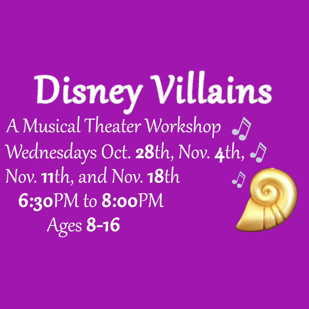 Disney Villains ~ A Musical Theater Workshop