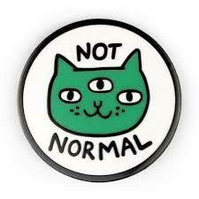 NOT NORMAL ENAMEL PIN