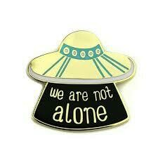 WE ARE NOT ALONE ENAMEL PIN