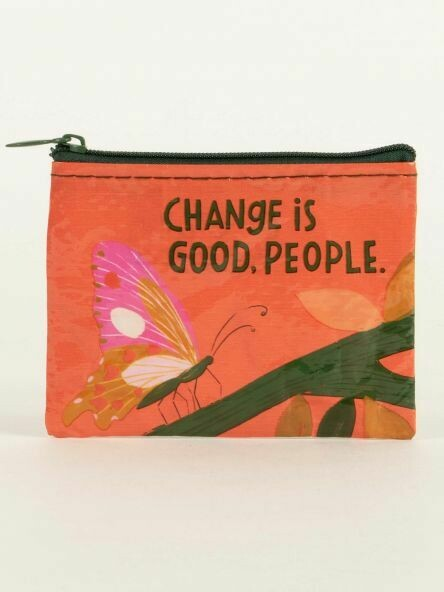 Blue Q Coin Purse - CHANGE  IS GOOD PEOPLE