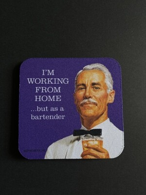 High Cotton Coaster - I'm Working From Home...But as a Bartender