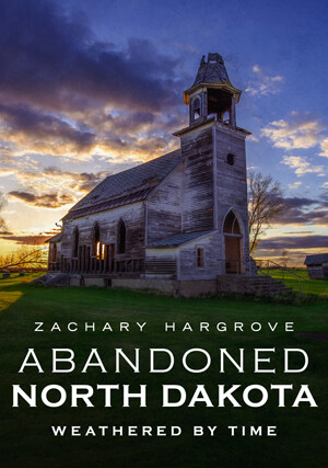 Abandoned North Dakota by Zachary Hargrove