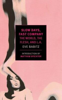 Slow Days, Fast Company by Eve Babitz