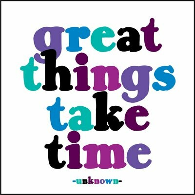 Great Things Take Time Square Card
