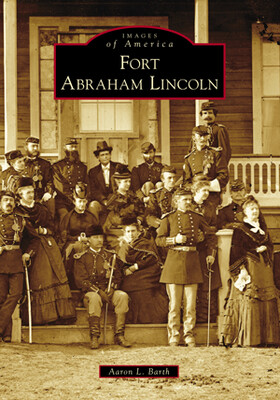 Images Of America: Fort Abraham Lincoln