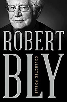 Robert Bly Collected Poems